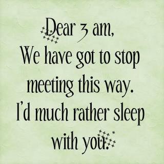 Dear 3 am.