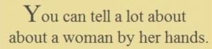 En kvinnas händer berättar mycket om henne