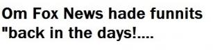 Fox News - Historisk tillbakablick