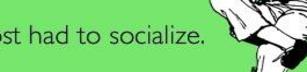 Man vill ju inte vara social i onödan