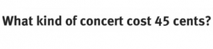 Vilken konsert kostar 45 cent?